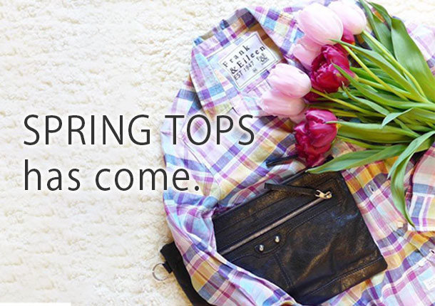 SPRING TOPS has come.