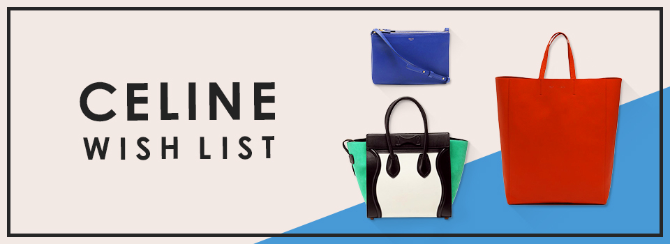CELINE WISH LIST